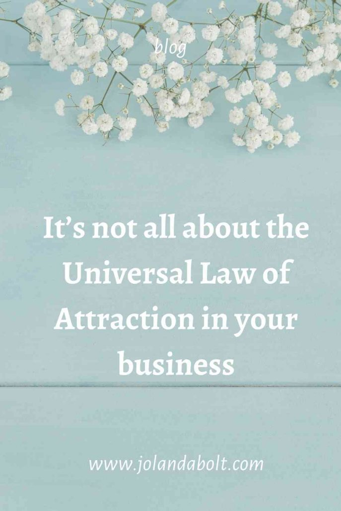 It's not all about the universal law of attraction in your business